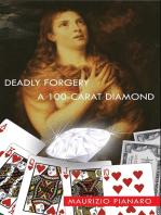 Deadly Forgery & A 100 - Carat Diamond