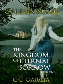 The Kingdom of Eternal Sorrow: The Golden Mage, #1