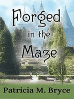 Forged in the Maze