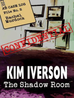 The Shadow Room - AB Case Log - File No. 2 - Rachel Murdock (The Shadow Room Files - A collection of short horror stories, #2)