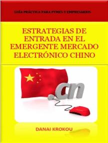 Estrategias de Entrada en el Emergente Mercado Electrónico Chino