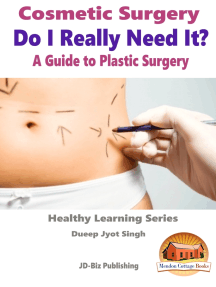 Cosmetic Surgery: Do I Really Need It? - A Guide to Plastic Surgery