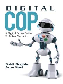 Digital Cop: A Digital Cop's Guide to Cyber Security