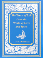 The Truth of Life From the World of Love and Spirit