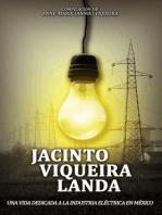 JACINTO VIQUEIRA LANDA: UNA VIDA DEDICADA A LA INDUSTRIA ELÉCTRICA EN MÉXICO