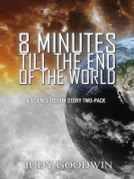 Eight Minutes Until the End of the World