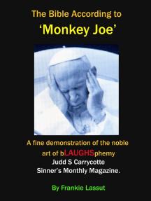 The Bible According to Monkey Joe