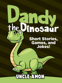 Dandy the Dinosaur: Short Stories, Games, and Jokes!