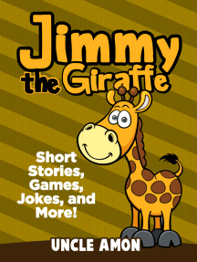 Jimmy the Giraffe: Short Stories, Games, Jokes, and More!