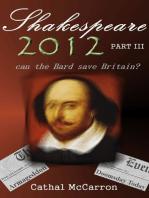 Shakespeare 2012 - Part III