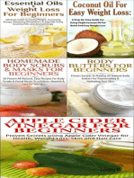 Essential Oils & Weight Loss for Beginners & Apple Cider Vinegar for Beginners & Body Butters for Beginners & Coconut Oil for Easy Weight Loss & Homemade Body Scrubs & Masks for Beginners