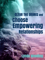 Clear the Debris and Choose Empowering Relationships
