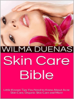 Skin Care Bible: Little Known Tips You Need to Know About Acne Skin Care, Organic Skin Care and More