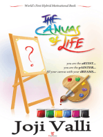 The Canvas of Life - you are the aRTIST... you are the pAINTER... fill your canvas with your dREAMS... (World's First Hybrid Motivational Book)