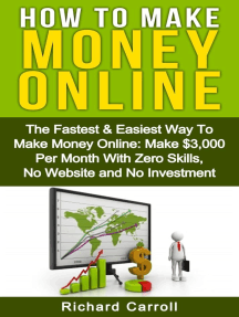 How To Make Money: The Fastest & Easiest Way To Make Money Online: Make $3,000 Per Month With Zero Skills, No Website and No Investment