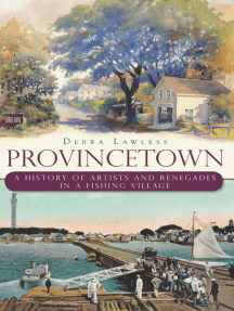 Provincetown: A History of Artists and Renegades in a Fishing Village