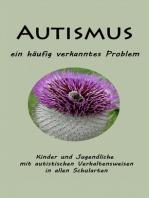 Autismus - ein häufig verkanntes Problem