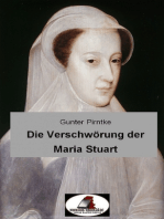 Die Verschwörung der Maria Stuart
