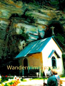 Wandern im Linzgau: Wegbeschreibungen, Geschichtliches und Illustrationen