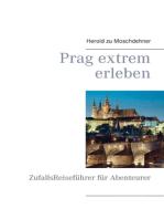 Prag extrem erleben