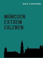 München extrem erleben