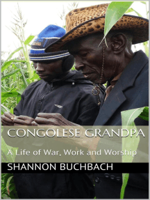 Congolese Grandpa; A Life of War, Work and Worship