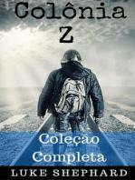 Colônia Z - Coleção Completa