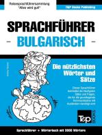 Sprachführer Deutsch-Bulgarisch und Thematischer Wortschatz mit 3000 Wörtern
