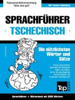 Sprachführer Deutsch-Tschechisch und Thematischer Wortschatz mit 3000 Wörtern
