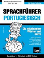 Sprachführer Deutsch-Portugiesisch und Thematischer Wortschatz mit 3000 Wörtern