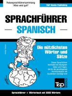 Sprachführer Deutsch-Spanisch und Thematischer Wortschatz mit 3000 Wörtern