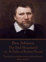 The Sad Shepherd or, A Tale of Robin Hood
