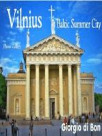 Vilnius - Baltic Summer City