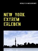 New York extrem erleben