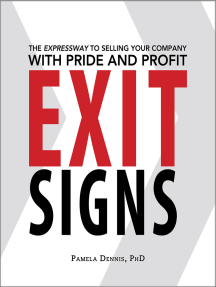 Exit Signs: The Expressway to Selling Your Company with Pride and Profit