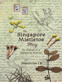 The Singapore Mistletoe Story: An Exposé of a Botanical Marvel