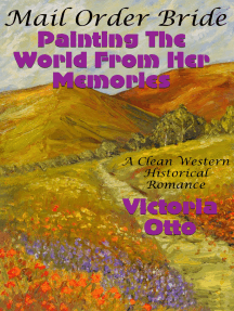 Mail Order Bride: Painting The World From Her Memories (A Clean Western Historical Romance)