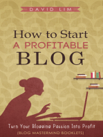 How To Start A Profitable Blog: Turn Your Blogging Passion Into Profit (Blog Mastermind Booklets)