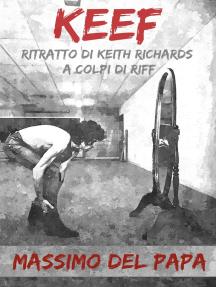 KEEF: Ritratto di Keith Richards a colpi di riff