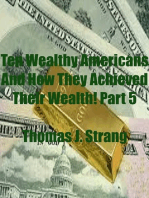 Ten Wealthy Americans And How They Achieved Their Wealth! Part 5