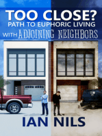 Too Close? Path To Euphoric Living With Adjoining Neighbors