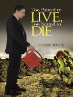 Too Pained to Live, Too Scared to Die