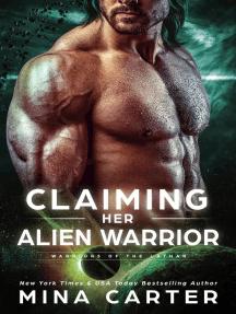 Claiming Her Alien Warrior: Warriors of the Lathar, #2