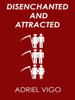 Disenchanted and Attracted