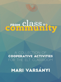 From Class to Community: A collection of cooperative activities for the ELT classroom