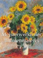 Meisterwerke der Blumenmalerei