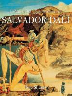 La Vie et les chefs-d'oeuvre de Salvador Dalí