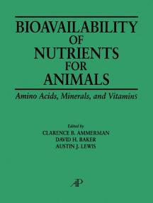 Bioavailability of Nutrients for Animals: Amino Acids, Minerals, Vitamins