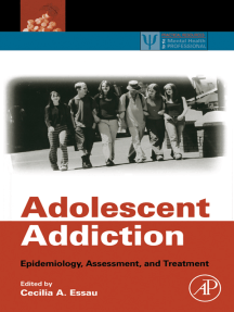 Adolescent Addiction: Epidemiology, Assessment, and Treatment