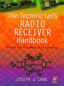 The Technician's Radio Receiver Handbook: Wireless and Telecommunication Technology